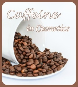 Caffeine in cosmetics uses and properties