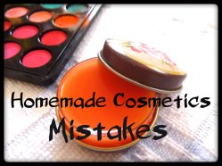 Homemade Cosmetics Mistakes