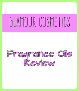 Glamour Cosmetics Fragrance oils Review